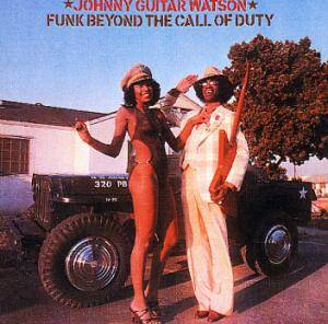"Johnny ""Guitar"" Watson: Funk Beyond The Call Of Duty - Cover"