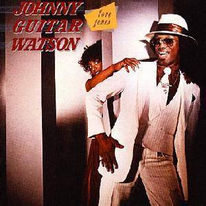 "Johnny ""Guitar"" Watson: Love Jones - Cover"