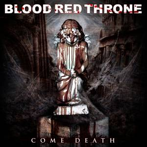 Cover - Blood Red Throne: Come Death