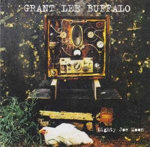 Grant Lee Buffalo: Mighty Joe Moon - Cover