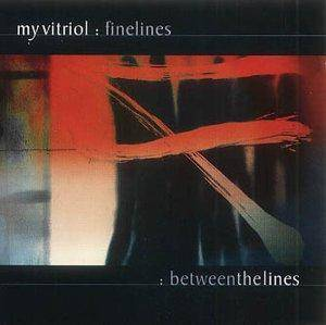 Cover - My Vitriol: Finelines / Between The Lines