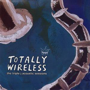 Totally Wireless: The Triple J Acoustic Sessions - Cover