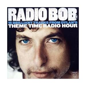 Radio Bob: 15 Brilliant Tracks From Dylan's Theme Time Radio Hour - Cover