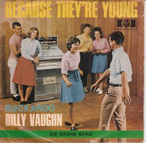 "Billy Vaughn: Because They're Young (7"") - Bild 1"