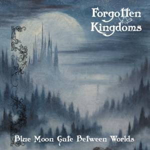 Forgotten Kingdoms: Blue Moon Gate Between Worlds (LP) - Bild 1