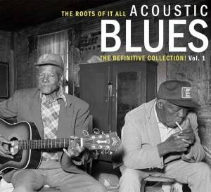 Cover - Hambone Willie Newbern: Roots Of It All - Acoustic Blues - The Definitive Collection! - Vol. 1, The