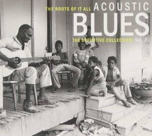 Cover - Pig 'n' Whistle Band: Roots Of It All - Acoustic Blues - The Definitive Collection! - Vol. 2, The
