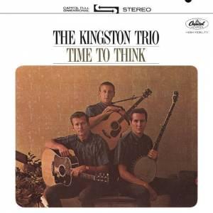 Cover - Kingston Trio, The: Time To Think