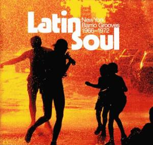 Cover - Pete Rodriguez: Latin Soul - New York Barrio Grooves 1966-1972