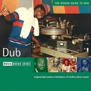 Cover - Skin Flesh & Bones: Rough Guide To Dub, The