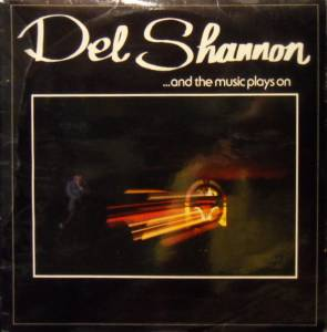Cover - Del Shannon: ... And The Music Plays On