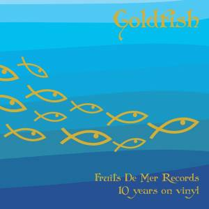 Cover - Sidewalk Society: Goldfish - Fruits De Mer Records 10 Years On Vinyl