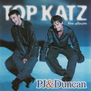 Cover - PJ & Duncan Aka: Top Katz - The Album