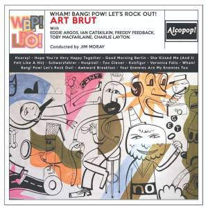 Cover - Art Brut: Wham! Bang! Pow! Let's Rock Out!