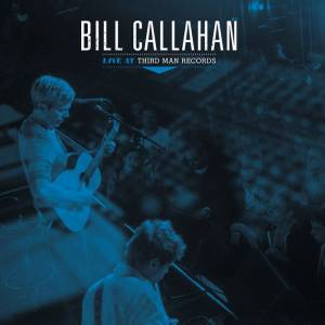 Cover - Bill Callahan: Live At Third Man Records