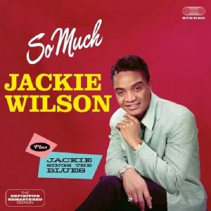 Cover - Jackie Wilson: So Much / Jackie Sings The Blues