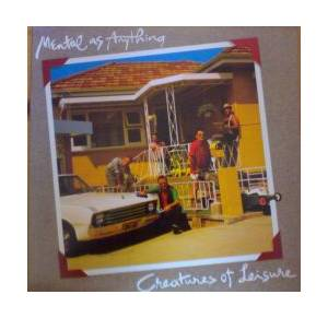 Cover - Mental As Anything: Creatures Of Leisure