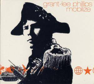 Cover - Grant-Lee Phillips: Mobilize