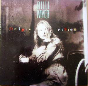 Billi Myer: Only A Vision - Cover