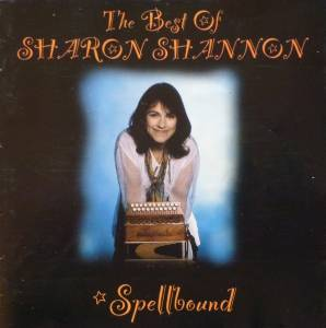Cover - Sharon Shannon: Spellbound - The Best Of Sharon Shannon