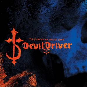 Cover - DevilDriver: Fury Of Our Maker's Hand, The
