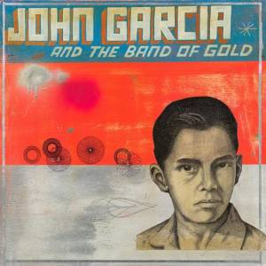 Cover - John Garcia: John Garcia And The Band Of Gold