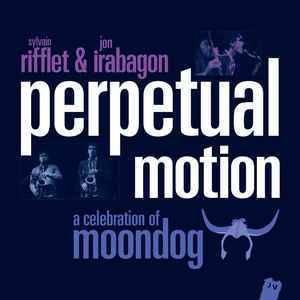 Sylvain Rifflet & Jon Irabagon: Perpetual Motion (A Celebration Of Moondog) (CD) - Bild 1