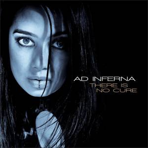 Ad Inferna: There Is No Cure (CD) - Bild 1
