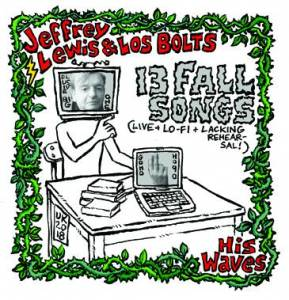 Jeffrey Lewis & Los Bolts: His Waves - 13 Fall Songs (Live + Lo-Fi + Lacking Rehearsal!) (CD) - Bild 1