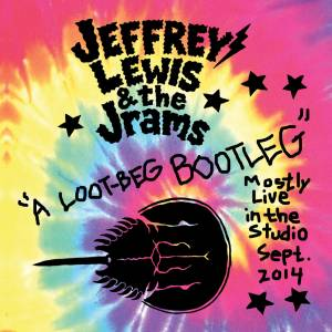 Jeffrey Lewis & The Jrams: A Loot-Beg Bootleg - Mostly Live In The Studio Sept. 2014 (CD) - Bild 1