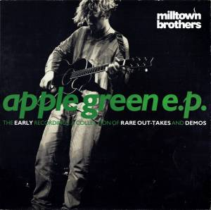 Cover - Milltown Brothers: Apple Green E.P.