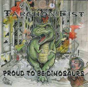 Cover - Tarchon Fist: Proud To Be Dinosaurs