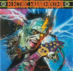 Cover - Electric Frankenstein: Burn Bright, Burn Fast