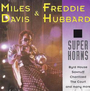 Cover - Miles Davis, Freddie Hubbard, Donald Byrd: Super Horns