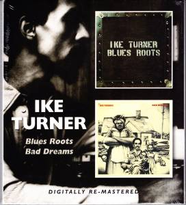 Cover - Ike Turner: Blues Roots / Bad Dreams