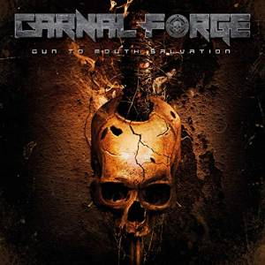 Cover - Carnal Forge: Gun To Mouth Salvation