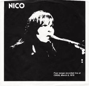 Cover - Nico: Four Songs Recorded Live At CBGB, March 8, 1979
