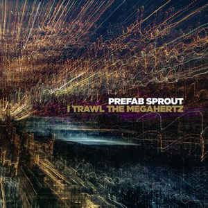 Cover - Prefab Sprout: I Trawl The Megahertz