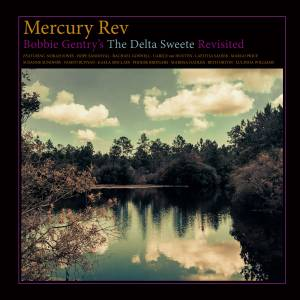 Cover - Mercury Rev: Bobbie Gentry's The Delta Sweete Revisited