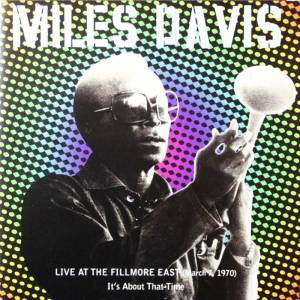 Miles Davis: Live At The Fillmore East (March 7, 1970): It's About That Time (2-CD) - Bild 1