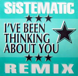 "Sistematic: I've Been Thinking About You (12"") - Bild 1"