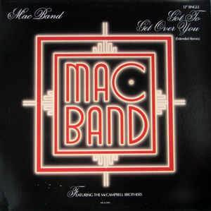 "Mac Band: Got To Get Over You (12"") - Bild 1"