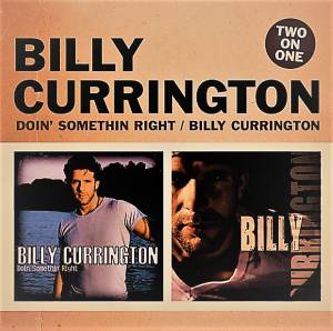 Billy Currington: Doin' Somethin' Right / Billy Currington (2-CD) - Bild 1