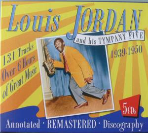 Cover - Louis Jordan And His Tympany Five: Louis Jordan & His Tympany Five 1939-1950