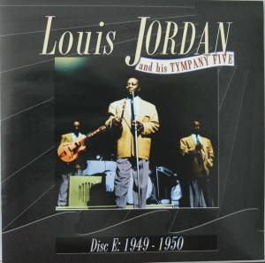 72d42e2ba2ae9 Louis Jordan And His Tympany Five: Louis Jordan & His Tympany Five ...
