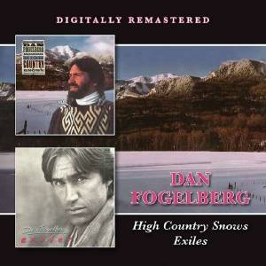 Cover - Dan Fogelberg: High Country Snows / Exiles