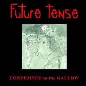 Cover - Future Tense: Condemned To The Gallow