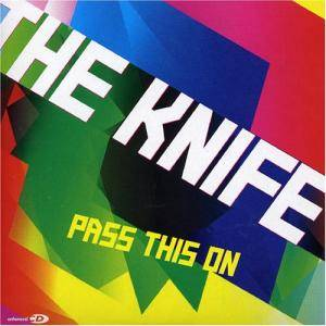Cover - Knife, The: Pass This On