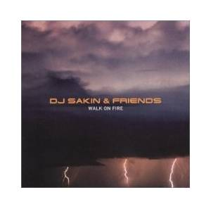 Cover - DJ Sakin & Friends: Walk On Fire