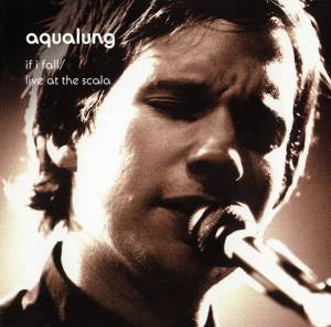 Cover - Aqualung: If I Fall / Live At The Scala
